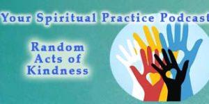 RandomActsOfKindness-spiritual-practice