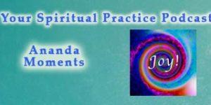 AnandaMoments-spiritual-practice