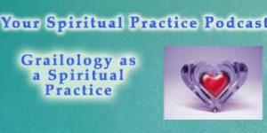 Grailology-SpiritualPractice